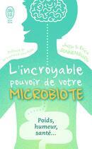 Couverture du livre « L'incroyable pouvoir du microbiote ; poids, humeur, santé... » de Justin Sonnenburg et Erica Sonnenburg aux éditions J'ai Lu