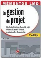 Couverture du livre « La gestion de projet (2e édition) » de Roger Aim aux éditions Gualino