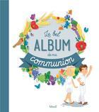 Couverture du livre « Le bel album de ma communion » de Gaelle Tertrais et Eleonore Della-Malva aux éditions Mame