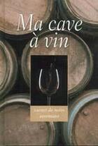 Couverture du livre « Ma cave à vin » de Collectif aux éditions Seine