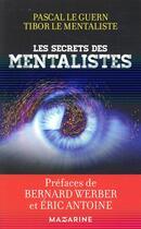 Couverture du livre « Tous les secrets des mentalistes » de Pascal Le Guern aux éditions Mazarine