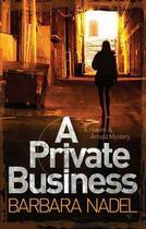 Couverture du livre « A Private Business » de Barbara Nadel aux éditions Quercus Publishing Digital