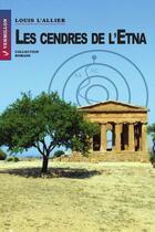 Couverture du livre « Les cendres de l'Etna » de Louis L'Allier aux éditions Vermillon