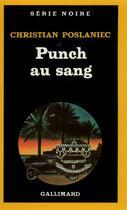 Couverture du livre « Punch Au Sang » de Christian Poslaniec aux éditions Gallimard