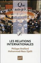 Couverture du livre « Les relations internationales (10e édition) » de Mohammad-Reza Djalili et Philippe Braillard aux éditions Puf