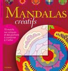 Couverture du livre « Mandalas créatifs ; 70 motifs sur calques et des pochoirs à combiner à l'infini » de Helene Leroux-Hugon aux éditions Fleurus