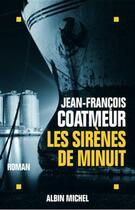 Couverture du livre « Les sirenes de minuit » de Jean-Franc Coatmeur aux éditions Albin Michel