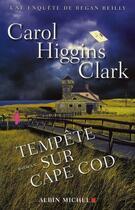 Couverture du livre « Tempête sur Cape Cod » de Carol Higgins Clark aux éditions Albin Michel