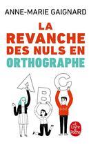 Couverture du livre « La revanche des nuls en orthographe » de Anne-Marie Gaignard aux éditions Lgf
