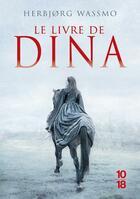 Couverture du livre « Le livre de Dina ; INTEGRALE T.1 A T.3 ; le livre de Dina » de HerbjORg Wassmo aux éditions 10/18