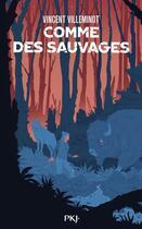 Couverture du livre « Comme des sauvages » de Vincent Villeminot aux éditions Pocket Jeunesse