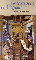 Couverture du livre « Le manuscrit de Pignatelli » de Philippe Deblaise aux éditions Rocher