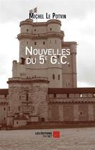 Couverture du livre « Nouvelles du 5e G.C. » de Michel Le Potvin aux éditions Editions Du Net