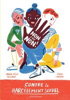 Couverture du livre « Non c'est non ! contre le harcèlement sexuel » de Edith Carron et Nadia Leila Aissaoui aux éditions Actes Sud Junior