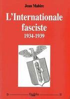 Couverture du livre « L'Internationale fasciste ; 1934-1939 » de Jean Mabire aux éditions Dualpha