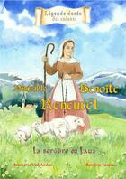 Couverture du livre « Vénérable Benoîte de Rencurel ; la bergère du Laus » de Mauricette Vial-Andru et Roselyne Lesueur aux éditions Saint Jude