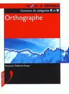 Couverture du livre « Orthographe ; 2e Edition » de Francoise Thiebault-Roger aux éditions Vuibert
