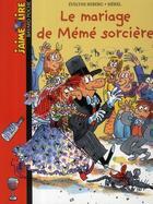 Couverture du livre « Le mariage de mémé sorcière » de Evelyne Reberg et Merel aux éditions Bayard Jeunesse
