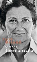 Couverture du livre « Simone, éternelle rebelle » de Sarah Briand aux éditions Points