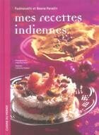 Couverture du livre « Mes recettes indiennes » de Padmavathi Paradin et Beena Paradin aux éditions Minerva