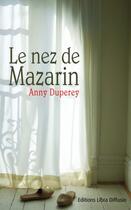 Couverture du livre « Le nez de Mazarin » de Anny Duperey aux éditions Libra Diffusio