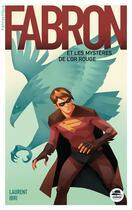 Couverture du livre « Fabron et les mysteres de l'or rouge » de Laurent Ibri aux éditions Oskar