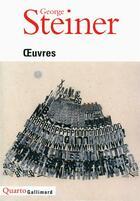 Couverture du livre « Oeuvres » de George Steiner aux éditions Gallimard
