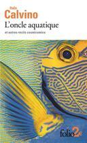 Couverture du livre « L'oncle aquatique et autres récits cosmicomics » de Italo Calvino aux éditions Gallimard