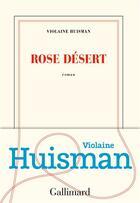 Couverture du livre « Rose désert » de Violaine Huisman aux éditions Gallimard