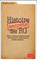 Couverture du livre « Histoire secrete des RG » de Brigitte Henri aux éditions Flammarion