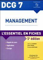 Couverture du livre « DCG 7 - management ; l'essentiel en fiches (édition 2018/2019) » de Jean-Luc Charron et Sabine Separi et Francoise Bertrand aux éditions Dunod