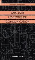 Couverture du livre « Analyser les textes de communication (2e édition) » de Dominique Maingueneau aux éditions Armand Colin