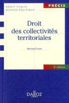 Couverture du livre « Droit des collectivités territoriales (2e édition) » de Bertrand Faure aux éditions Dalloz