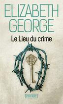 Couverture du livre « Le lieu du crime » de Elizabeth George aux éditions Pocket