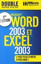 Couverture du livre « Word 2003 & Excel 2003 (3e édition) » de Eric Fagault aux éditions Micro Application