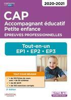 Couverture du livre « CAP accompagnement éducatif, petite enfance ; épreuves professionnelles ; tout-en-un EP1, EP2, EP3 (édition 2020/2021) » de Collectif aux éditions Vuibert