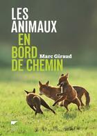 Couverture du livre « Les animaux en bord de chemin » de Marc Giraud aux éditions Delachaux & Niestle