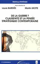 Couverture du livre « De la guerre ? Clausewitz et la réflexion strarégique contemporaine » de Martin Motte aux éditions Economica