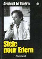 Couverture du livre « Stèle pour edern » de Arnaud Le Guern aux éditions Picollec