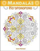Couverture du livre « Mandalas ; ho'oponopono » de Joane Michaud aux éditions Ada