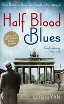 Couverture du livre « Half Blood Blues » de Esi Edugyan aux éditions Serpent's Tail