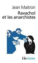 Couverture du livre « Ravachol et les anarchistes » de Jean Maitron aux éditions Gallimard
