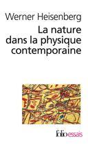 Couverture du livre « La nature dans la physique contemporaine » de Werner Heisenberg aux éditions Gallimard