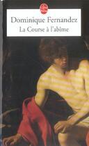 Couverture du livre « La course à l'abîme » de Dominique Fernandez aux éditions Lgf
