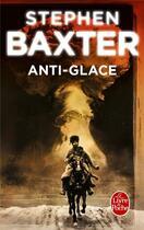 Couverture du livre « Anti-glace » de Stephen Baxter aux éditions Lgf