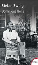 Couverture du livre « Stefan Zweig » de Dominique Bona aux éditions Tempus/perrin
