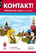 Couverture du livre « Kohtakt ! ; méthode de russe pour débutants ; langue et civilisation ; A1>A2 » de Maria Zeltchenko et Colloc Yuna aux éditions Ellipses