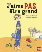 Couverture du livre « J'aime pas être grand » de Gwenaelle Doumont et Stephanie Richard aux éditions Talents Hauts