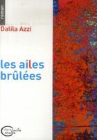 Couverture du livre « Les ailes brûlées » de Dalila Azzi aux éditions Chevre Feuille Etoilee