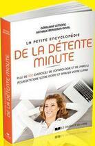 Couverture du livre « La petite encyclopédie de la détente minute » de Nathalie Bergeron-Duval et Geraldine Lemoine aux éditions Courrier Du Livre